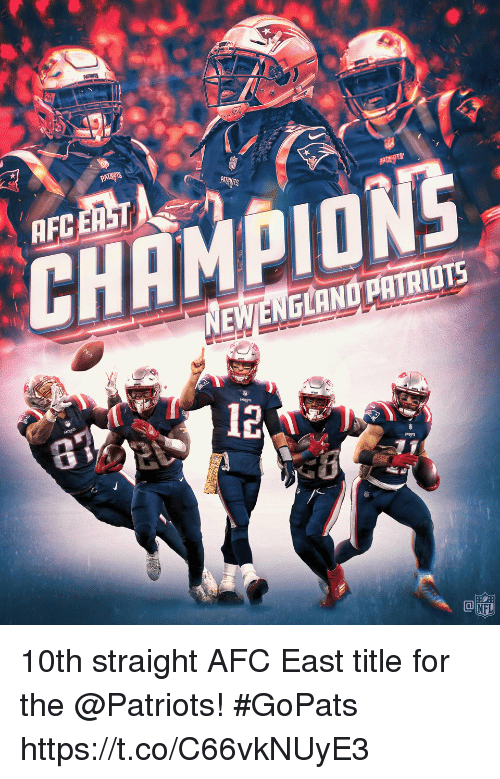 England Patriots: AFC ERST  CHEMPIONS  NEW/ENGLAND PATRIOTS  6  12  CO  NFL 10th straight AFC East title for the @Patriots! #GoPats https://t.co/C66vkNUyE3