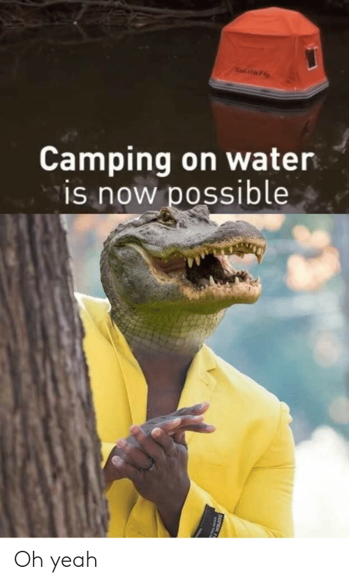 camping: AFly  Camping on water  is now possible  SUPER 11 Oh yeah