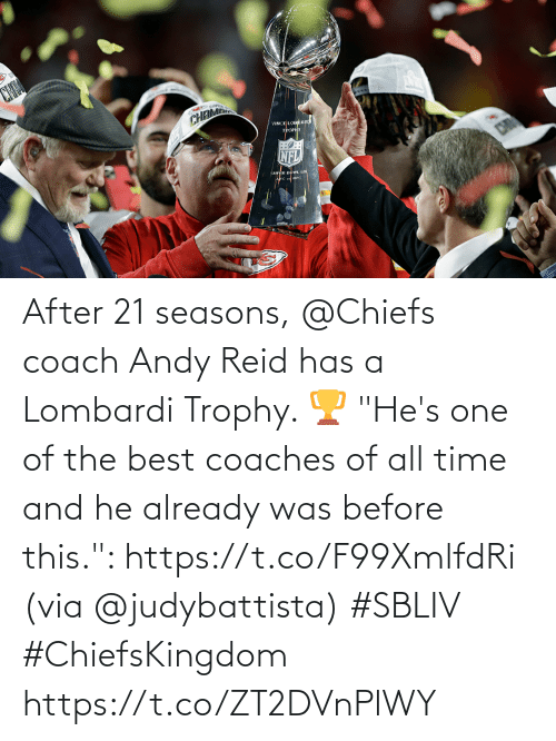 "coach: After 21 seasons, @Chiefs coach Andy Reid has a Lombardi Trophy. 🏆  ""He's one of the best coaches of all time and he already was before this."": https://t.co/F99XmlfdRi (via @judybattista) #SBLIV #ChiefsKingdom https://t.co/ZT2DVnPlWY"
