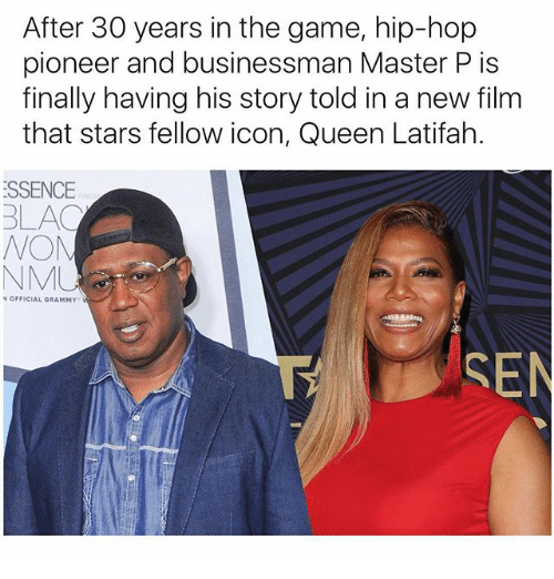 Queen Latifah: After 30 years in the game, hip-hop  pioneer and businessman Master P is  finally having his story told in a new film  that stars fellow icon, Queen Latifah.  ESSENCE  BLAC  NOM  OFFICIAL GRAMMY  SEN