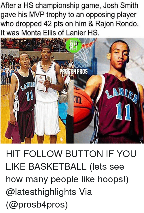 monta ellis: After a HS championship game, Josh Smith  gave his MVP trophy to an opposing player  who dropped 42 pts on him & Rajon Rondo.  It was Monta Ellis of Lanier HS.  PROS  RO HIT FOLLOW BUTTON IF YOU LIKE BASKETBALL (lets see how many people like hoops!) @latesthighlights Via (@prosb4pros)
