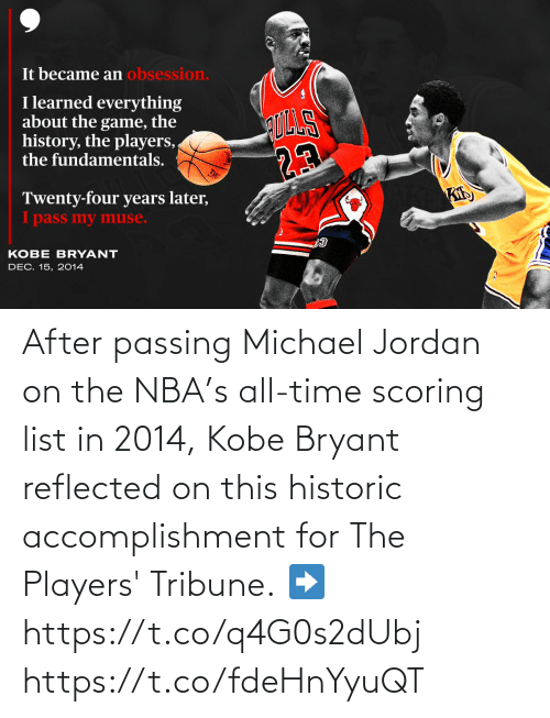 Kobe Bryant: After passing Michael Jordan on the NBA's all-time scoring list in 2014, Kobe Bryant reflected on this historic accomplishment for The Players' Tribune.  ➡️ https://t.co/q4G0s2dUbj https://t.co/fdeHnYyuQT