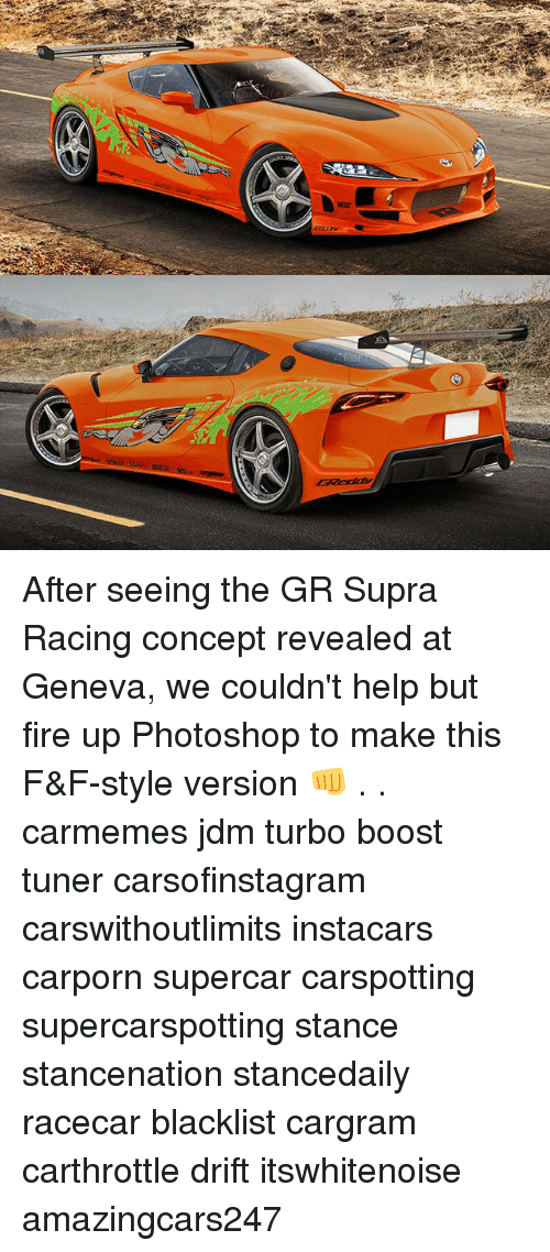 supercar: After seeing the GR Supra Racing concept revealed at Geneva, we couldn't help but fire up Photoshop to make this F&F-style version 👊 . . carmemes jdm turbo boost tuner carsofinstagram carswithoutlimits instacars carporn supercar carspotting supercarspotting stance stancenation stancedaily racecar blacklist cargram carthrottle drift itswhitenoise amazingcars247