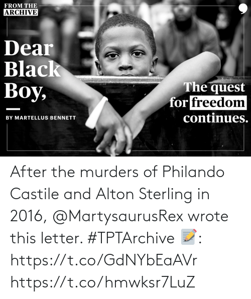 Letter: After the murders of Philando Castile and Alton Sterling in 2016, @MartysaurusRex wrote this letter. #TPTArchive   📝: https://t.co/GdNYbEaAVr https://t.co/hmwksr7LuZ