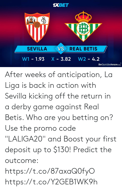 """use: After weeks of anticipation, La Liga is back in action with Sevilla kicking off the return in a derby game against Real Betis. Who are you betting on?  Use the promo code """"LALIGA20"""" and Boost your first deposit up to $130!   Predict the outcome: https://t.co/87axaQ0fyO https://t.co/Y2GEB1WK9h"""