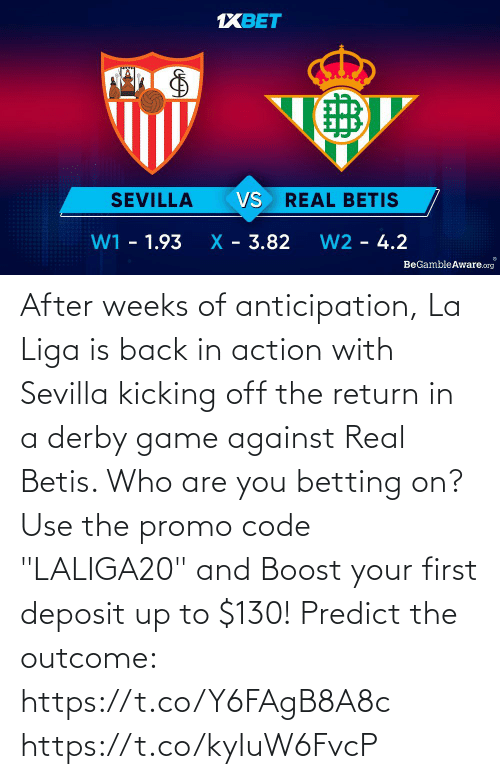 """use: After weeks of anticipation, La Liga is back in action with Sevilla kicking off the return in a derby game against Real Betis. Who are you betting on?  Use the promo code """"LALIGA20"""" and Boost your first deposit up to $130!   Predict the outcome: https://t.co/Y6FAgB8A8c https://t.co/kyIuW6FvcP"""