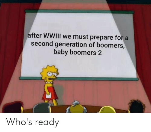 baby boomers: after WWIII we must prepare for a  second generation of boomers,  baby boomers 2 Who's ready