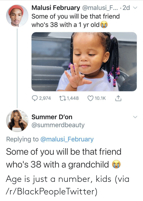 Age: Age is just a number, kids (via /r/BlackPeopleTwitter)