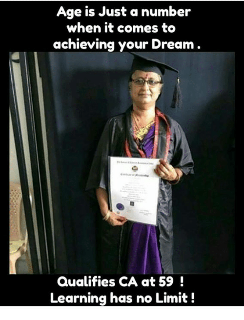 Memes, Age Is Just a Number, and 🤖: Age is Just a number  when it comes to  achieving your Dream  Qualifies CA at 59!  Learning has no Limit!