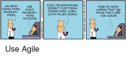 Mers: AGILE PROGRAMMING  DOESN'T JUST MEAN  WE NEED  USE  FIND ME SOME  WORDS THAT DO  MEAN THAT AND  ASK AGAIN.  THREE MORE AGILE  EDOING MORE WORK  PROGRAMPROGRAMWITH FEWER PEOPLE  MERS  MING  METHODS.3 Use Agile