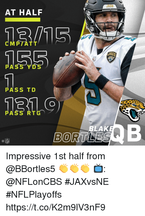 ags: AGS  AT HALF  CMPIATT  155  AGS  PASS YDS  ASS TD  PASS RTG  BLAK  BORTLE Impressive 1st half from @BBortles5 👏👏👏  📺: @NFLonCBS #JAXvsNE #NFLPlayoffs https://t.co/K2m9lV3nF9