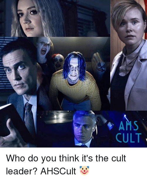 Memes, 🤖, and Who: AHS  CULT Who do you think it's the cult leader? AHSCult 🤡
