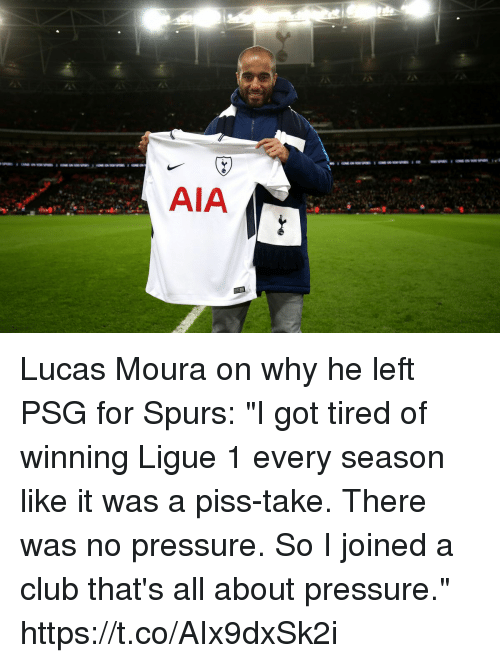 """ligue 1: AIA Lucas Moura on why he left PSG for Spurs: """"I got tired of winning Ligue 1 every season like it was a piss-take. There was no pressure. So I joined a club that's all about pressure."""" https://t.co/AIx9dxSk2i"""