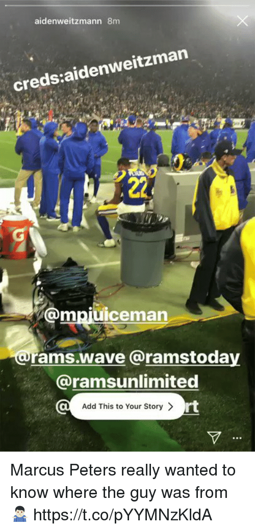 Football, Nfl, and Sports: aidenweitzmann 8m  creds:aidenweitzman  @mpjuiceman  rams.wave @ramstoday  @ramsunlimited  Add This to Your Story >  rt Marcus Peters really wanted to know where the guy was from 🤷🏻♂️ https://t.co/pYYMNzKldA
