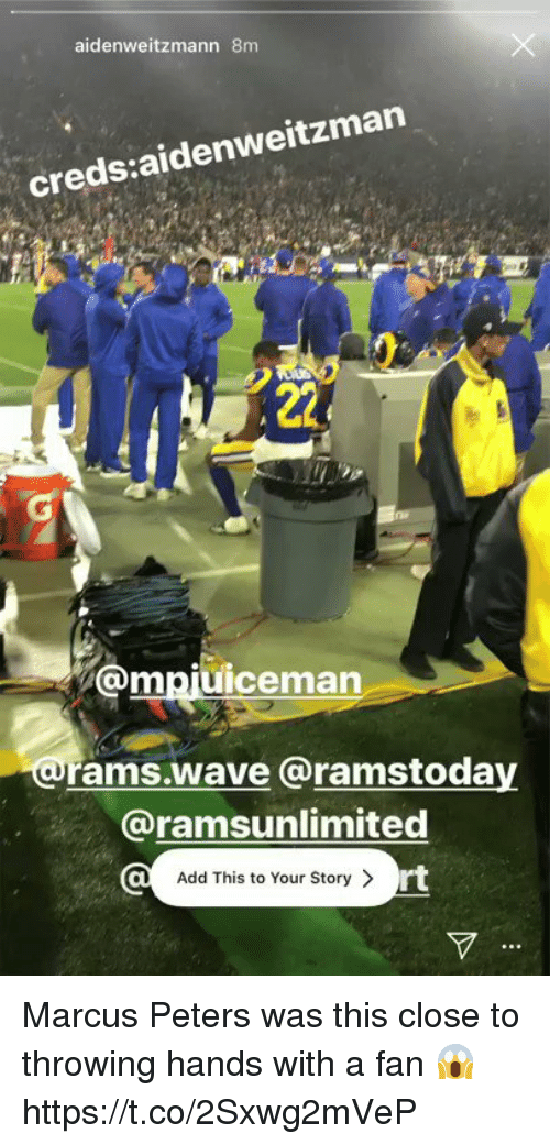 This Close: aidenweitzmann 8m  creds:aidenweitzman  @mpjuiceman  rams.wave @ramstoday  @ramsunlimited  Add This to Your Story >  rt Marcus Peters was this close to throwing hands with a fan 😱 https://t.co/2Sxwg2mVeP
