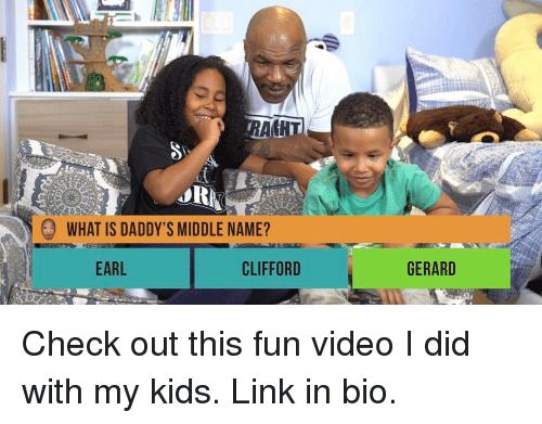 clifford: AIGHT  WHAT IS DADDY'S MIDDLE NAME?  EARL  CLIFFORD  GERARD Check out this fun video I did with my kids. Link in bio.
