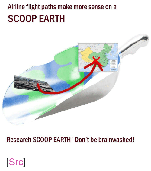 """Brainwashed: Airline flight paths make more sense on a  SCOOP EARTH  Research SCOOP EARTH! Don't be brainwashed! <p>[<a href=""""https://www.reddit.com/r/surrealmemes/comments/7o9dcs/jfk_airport_to_china_flight_patterns_scoop_earth/"""">Src</a>]</p>"""