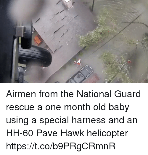 specialization: Airmen from the National Guard rescue a one month old baby using a special harness and an HH-60 Pave Hawk helicopter https://t.co/b9PRgCRmnR