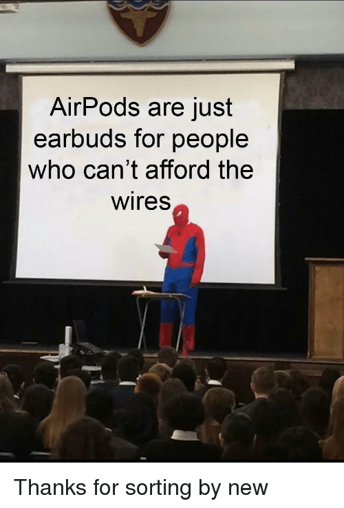 AirPods Are Just Earbuds for People Who Can't Afford the