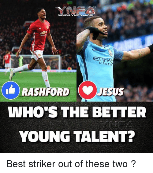 Airway: AIRWAY  RASHFORDJ  WHO'S THE BETTER  YOUNG TALENT? Best striker out of these two ?