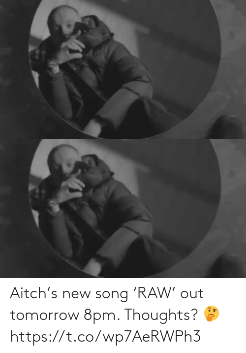 thoughts: Aitch's new song 'RAW' out tomorrow 8pm. Thoughts? 🤔 https://t.co/wp7AeRWPh3