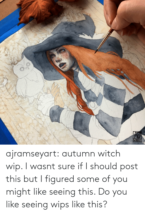 seeing: ajramseyart:  autumn witch wip. I wasnt sure if I should post this but I figured some of you might like seeing this. Do you like seeing wips like this?