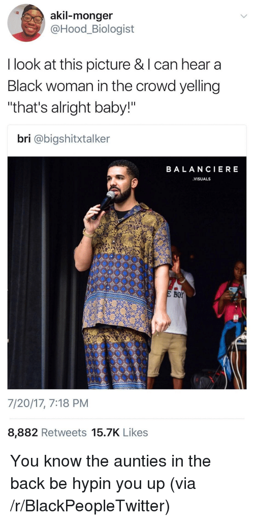 """Look At This Picture: akil-monger  @Hood_Biologist  I look at this picture & l can hear a  Black woman in the crowd yelling  """"that's alright baby!""""  bri @bigshitxtalker  BALANCIERE  VISUALS  Bor  7/20/17, 7:18 PM  8,882 Retweets 15.7K Like:s <p>You know the aunties in the back be hypin you up (via /r/BlackPeopleTwitter)</p>"""