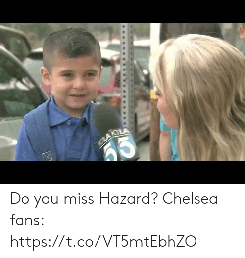 Chelsea, Memes, and 🤖: AKILA Do you miss Hazard?   Chelsea fans: https://t.co/VT5mtEbhZO