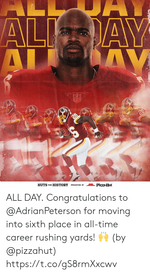 Hut: AL  AL AY  AL AY  26  26  26  /26  20  HUTS  FOR  HISTORY PRESENTED BY  Pizza Hut ALL DAY.  Congratulations to @AdrianPeterson for moving into sixth place in all-time career rushing yards! 🙌  (by @pizzahut) https://t.co/gS8rmXxcwv