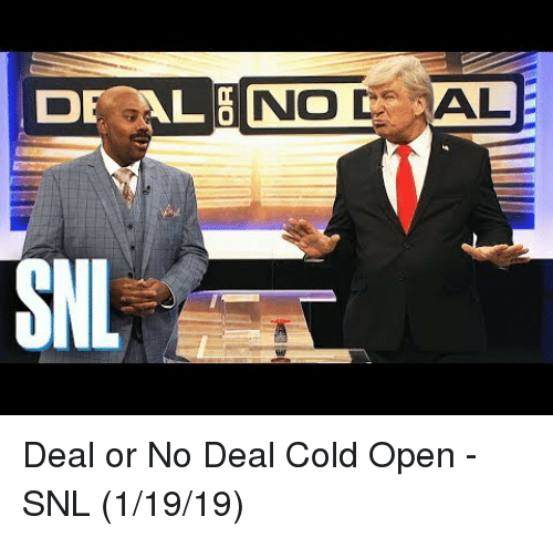 Deal or No Deal, Snl, and youtube.com: AL  SNL Deal or No Deal Cold Open - SNL(1/19/19)
