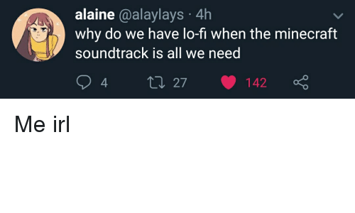 Alaine 4h Soundtrack Is All We Need 94 Ti 27 142 Why Do We