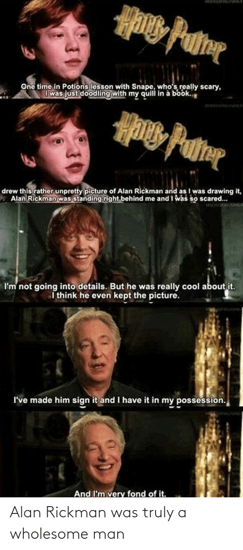 Wholesome: Alan Rickman was truly a wholesome man