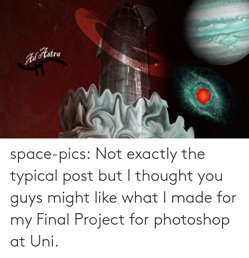 exactly: ALAstra space-pics:  Not exactly the typical post but I thought you guys might like what I made for my Final Project for photoshop at Uni.