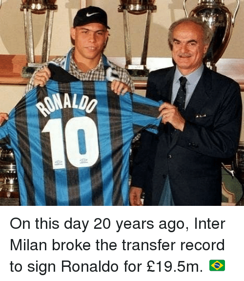 inter milan: ALDO On this day 20 years ago, Inter Milan broke the transfer record to sign Ronaldo for £19.5m. 🇧🇷