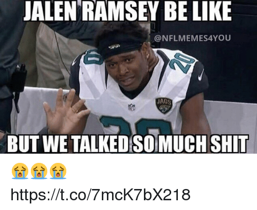 Be Like, Shit, and Like: ALEN RAMSEY BE LIKE  @NFLMEMES4YOU  AGS  BUT WE TALKED SOMUCH SHIT 😭😭😭 https://t.co/7mcK7bX218