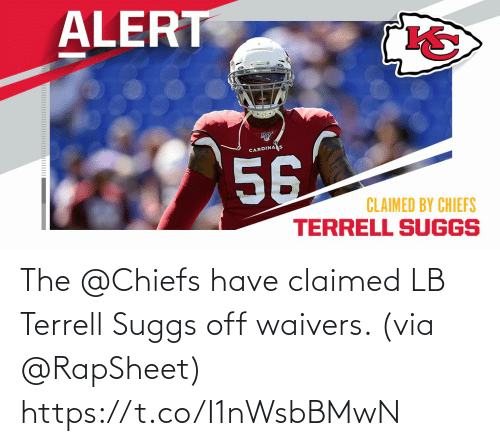 Claimed: ALERT  CARDINAS  56  CLAIMED BY CHIEFS  TERRELL SUGGS The @Chiefs have claimed LB Terrell Suggs off waivers.  (via @RapSheet) https://t.co/I1nWsbBMwN