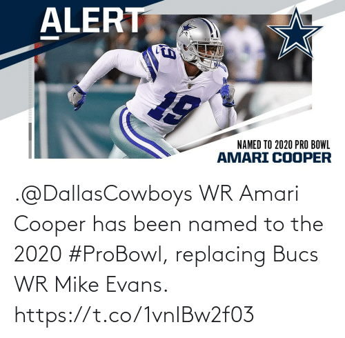 Dallascowboys: ALERT  NAMED TO 2020 PRO BOWL  AMARI COOPER .@DallasCowboys WR Amari Cooper has been named to the 2020 #ProBowl, replacing Bucs WR Mike Evans. https://t.co/1vnIBw2f03
