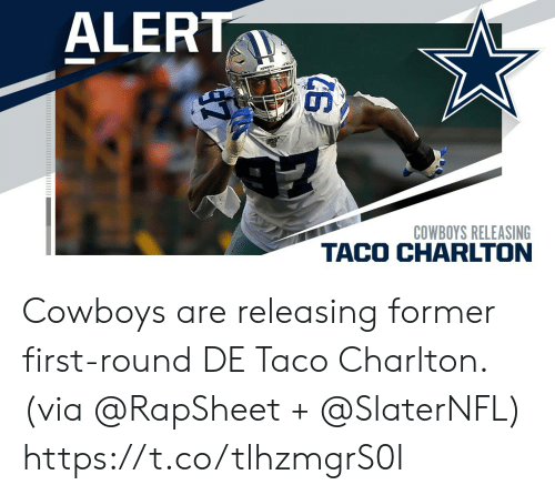 Dallas Cowboys, Memes, and 🤖: ALERT  owns  COWBOYS RELEASING Cowboys are releasing former first-round DE Taco Charlton. (via @RapSheet + @SlaterNFL) https://t.co/tlhzmgrS0I