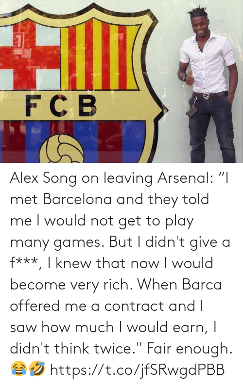"""Barcelona: Alex Song on leaving Arsenal:  """"I met Barcelona and they told me I would not get to play many games. But I didn't give a f***, I knew that now I would become very rich. When Barca offered me a contract and I saw how much I would earn, I didn't think twice.""""  Fair enough. 😂🤣 https://t.co/jfSRwgdPBB"""