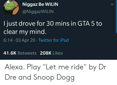 "snoop dogg: Alexa. Play ""Let me ride"" by Dr Dre and Snoop Dogg"