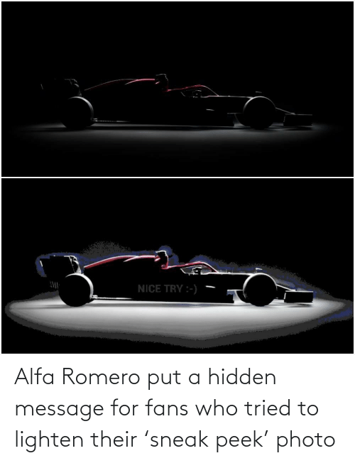 hidden: Alfa Romero put a hidden message for fans who tried to lighten their 'sneak peek' photo