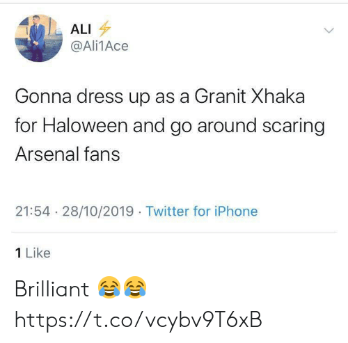 Brilliant: ALI  @Ali1Ace  Gonna dress up as a Granit Xhaka  for Haloween and go around scaring  Arsenal fans  21:54 28/10/2019 Twitter for iPhone  1 Like Brilliant 😂😂 https://t.co/vcybv9T6xB