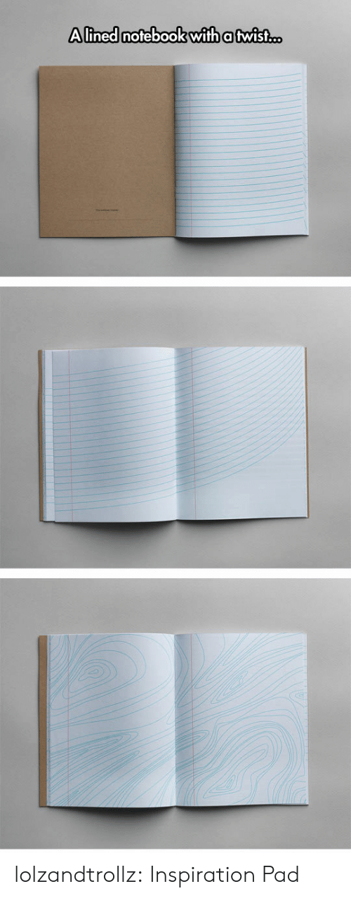Notebook: Alined notebook with a twist.c. lolzandtrollz:  Inspiration Pad