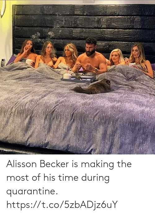 Of His: Alisson Becker is making the most of his time during quarantine. https://t.co/5zbADjz6uY
