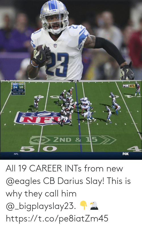 career: All 19 CAREER INTs from new @eagles CB Darius Slay!   This is why they call him @_bigplayslay23. 👇🦅 https://t.co/pe8iatZm45