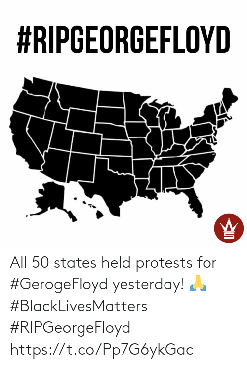 yesterday: All 50 states held protests for #GerogeFloyd yesterday! 🙏 #BlackLivesMatters #RIPGeorgeFloyd https://t.co/Pp7G6ykGac