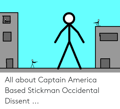 Occidental Dissent: All about Captain America Based Stickman Occidental Dissent ...