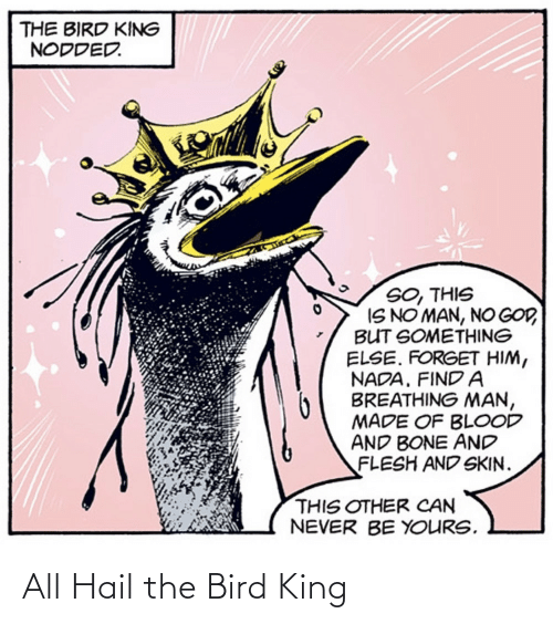 the bird: All Hail the Bird King