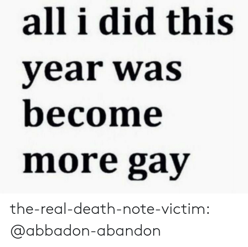 Death Note: all i did this  vear was  become  more gay the-real-death-note-victim:  @abbadon-abandon