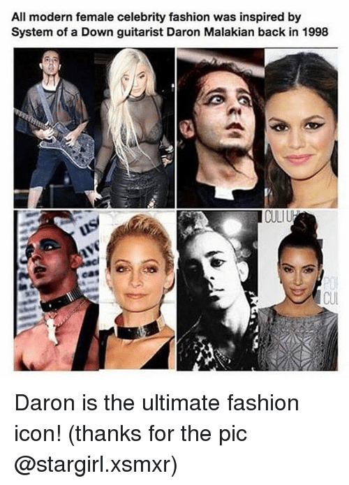 Fashion, Memes, and Back: All modern female celebrity fashion was inspired by  System of a Down guitarist Daron Malakian back in 1998  CULI Daron is the ultimate fashion icon! (thanks for the pic @stargirl.xsmxr)
